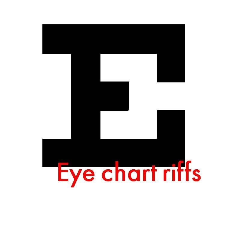 Eye chart riffs